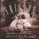 In the Company of Friends : Celebrating Women's Enduring Relationships by...