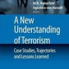 A New Understanding of Terrorism : Case Studies, Trajectories and Lessons...