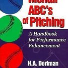 The Mental ABC's of Pitching : A Handbook for Performance Enhancement by H....