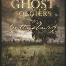 Ghost Soldiers of Gettysburg : Searching for Spirits on America's Most Famous...