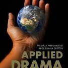 Applied Drama : A Facilitator's Handbook for Working in Community by Monica...