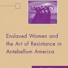 Black Religion/Womanist Thought/Social Justice: Enslaved Women and the Art of...