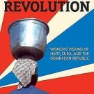 From Sugar to Revolution : Women's Visions of Haiti, Cuba, and the Dominican...
