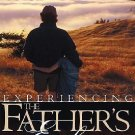 Experiencing the Father's Embrace : Finding Acceptance in the Arms of a...