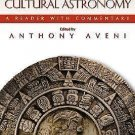 Foundations of New World Cultural Astronomy : A Reader with Commentary (2008,...