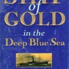 Ship of Gold in the Deep Blue Sea : The History and Discovery of America's...