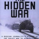 Hidden War : A Russian Journalist's Account of the Soviet War in Afghanistan...
