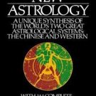 The New Astrology : A Unique Synthesis of the World's Two Great Astrological...