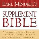 Earl Mindell's Supplement Bible : A Comprehensive Guide to Hundreds of NEW...