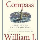 The Moral Compass : Stories for a Life's Journey by William J. Bennett (2008,...