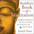 Buddha's Book of Meditation : Mindfulness Practices for a Quieter Mind,...