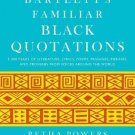Bartlett's Familiar Black Quotations : 5,000 Years of Literature, Lyrics,...