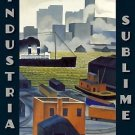 Industrial Sublime : Modernism and the Transformation of New York's Rivers,...