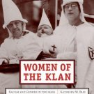 Women of the Klan : Racism and Gender in the 1920s by Kathleen M. Blee (2008,...