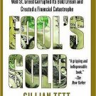 Fool's Gold : The Inside Story of J. P. Morgan and How Wall St. Greed...