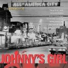 Johnny's Girl : A Daughter's Memoir of Growing up in Alaska's Underworld by...