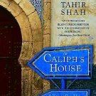 The Caliph's House : A Year in Casablanca by Tahir Shah (2006, Paperback)