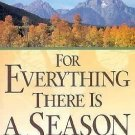 For Everything There Is a Season : The Sequence of Natural Events in the...
