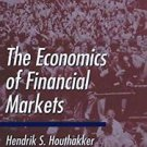 The Economics of Financial Markets by Hendrik S. Houthakker and Peter J....