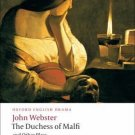 Oxford World's Classics: The Duchess of Malfi and Other Plays : The White...