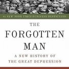 The Forgotten Man : A New History of the Great Depression by Amity Shlaes...