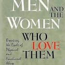 Angry Men and the Women Who Love Them : Breaking the Cycle of Physical and...