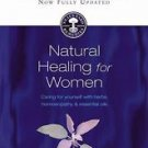 Natural Healing for Women : Caring for Yourself with Herbs, Homoeopathy and...