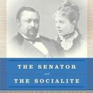 The Senator and the Socialite : The True Story of America's First Black...