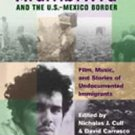 Alambrista and the U. S. -Mexico Border : Film, Music, and Stories of...