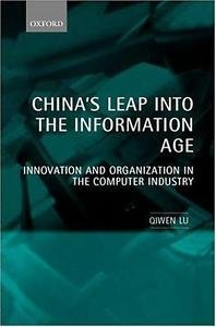 China's Leap into the Information Age : Innovation and Organization in the...