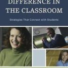 Making a Difference in the Classroom : Practical Strategies for Application...