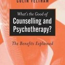 What's the Good of Counselling and Psychotherapy? : The Benefits Explained...