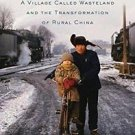 In Manchuria : A Village Called Wasteland and the Transformation of Rural...