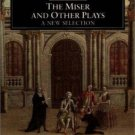 The Miser and Other Plays : A New Selection (2000, Paperback)