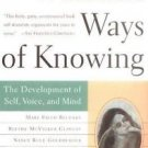 Women's Ways of Knowing : The Development of Self, Voice, and Mind by Jill...