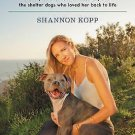 Pound for Pound : A Story of One Woman's Recovery and the Shelter Dogs Who...
