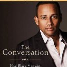 The Conversation : How Black Men and Women Can Build Loving, Trusting...