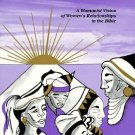 Just a Sister Away : A Womanist Vision of Women's Relationships in the Bible...