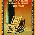 No. 1 Ladies' Detective Agency: The Kalahari Typing School for Men 4 by...