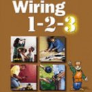 Wiring 1-2-3 : Install, Upgrade, Repair, and Maintain Your Home's Electric...