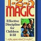 1-2-3 Magic : Effective Discipline for Children 2-12 by Thomas W. Phelan...