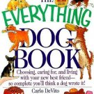 The Everything Dog Book : Choosing, Caring for and Living with Your New Best...
