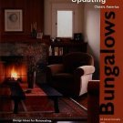 Bungalows : Design Ideas for Renovating, Remodeling, and Building New by M....