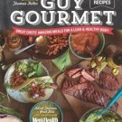 Guy Gourmet : Great Chefs' Best Meals for a Lean and Healthy Body by Men's...