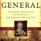 Washington's General : Nathanael Greene and the Triumph of the American...