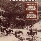 The Mule Men : A History of Stock Packing in the Sierra Nevada by Louise A....