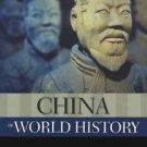 New Oxford World History: China in World History by Paul S. Ropp (2010,...