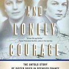A Cool and Lonely Courage : The Untold Story of Sister Spies in Occupied...