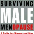 Surviving Male Menopause : A Guide for Women and Men by Jed Diamond (2000,...