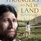 Strangers in a New Land : The First Americans by J. Adovasio and David Pedler (2